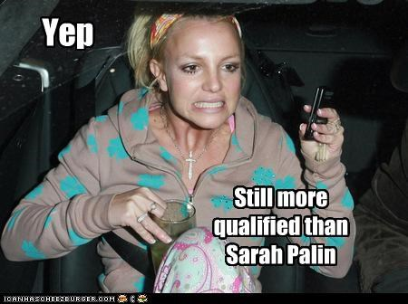 Yep Still more qualified than Sarah Palin