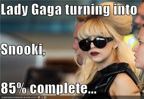 Lady Gaga turning into Snooki, 85% complete...