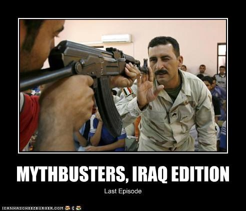 MYTHBUSTERS, IRAQ EDITION Last Episode