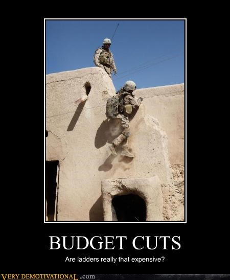 BUDGET CUTS Are ladders really that expensive?