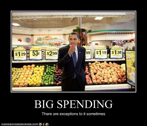 BIG SPENDING There are exceptions to it sometimes
