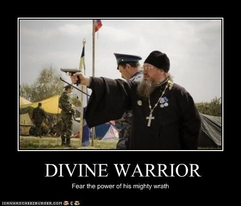 DIVINE WARRIOR Fear the power of his mighty wrath