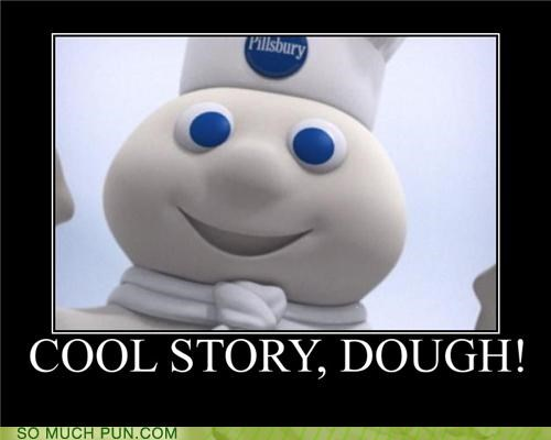 baked goods,bro,cool story,muffin tops,pillsbury,Pillsbury dough-boy,slogan