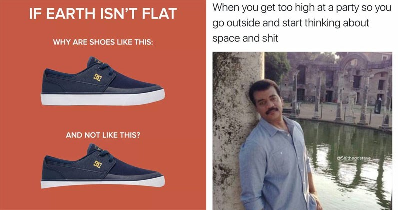 Funny and random memes about life, school , dating, guy fieri, science, neil degrasse tyson.