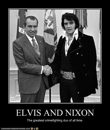 demotivational Elvis Presley funny Hall of Fame lolz musician president Richard Nixon - 4067702016