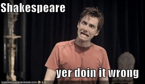derp,english,hurrrmlet,plays,shakespeare,the bard,UR Doing It Wrong