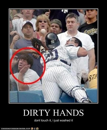 Dirty Hands Cheezburger Funny Memes Funny Pictures