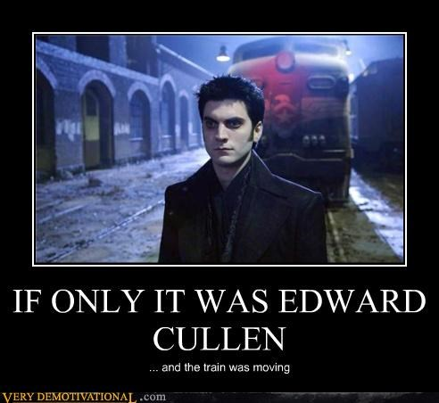 IF ONLY IT WAS EDWARD CULLEN ... and the train was moving