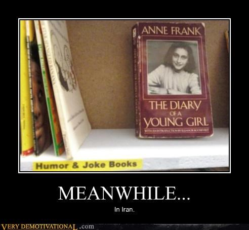 anne frank,denying history,diary,iran,jk,just-kidding-relax,Sad,yikes