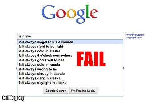 Autocomplete Me,bad idea,failboat,google,illegal,search,women