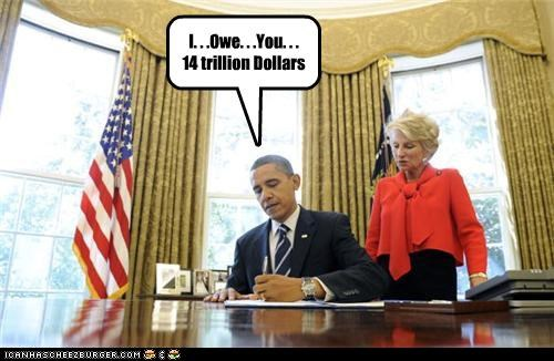I. . .Owe. . .You. . . 14 trillion Dollars