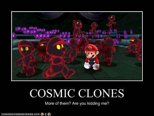 COSMIC CLONES More of them? Are you kidding me?