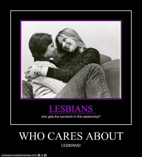 WHO CARES ABOUT LESBIANS!