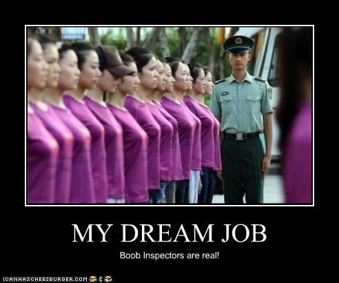 MY DREAM JOB Boob Inspectors are real!