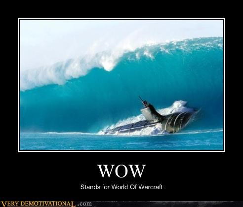 WOW Stands for World Of Warcraft