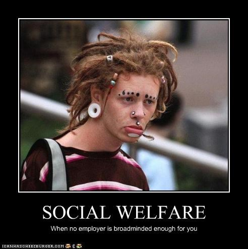 derp,face,jobs,Like a Boss,piercing,social welfare,unemployment