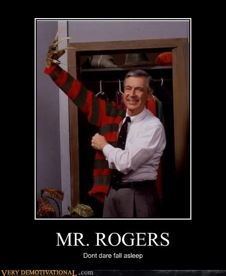 alternate history,destroying childhood,freddy krueger,mr rogers,scary,Terrifying