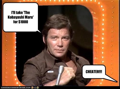 I'll take 'The Kobayashi Maru' for $1000 CHEATER!!!