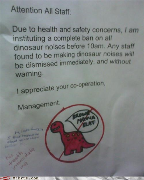 dinosaur,health,management,noise,passive aggressive,safety