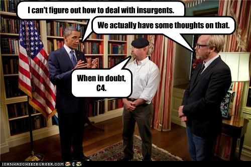 I can't figure out how to deal with insurgents. We actually have some thoughts on that. When in doubt, C4.