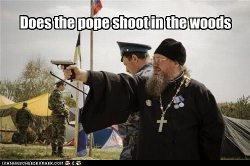 Does the pope shoot in the woods