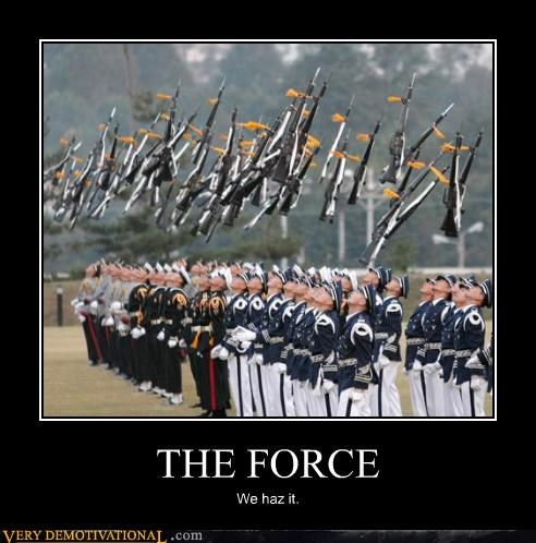guns,military,Pure Awesome,the force,unsafe,wtf