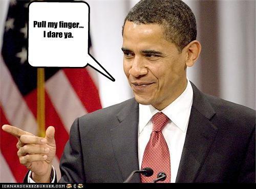 Pull my finger... I dare ya.