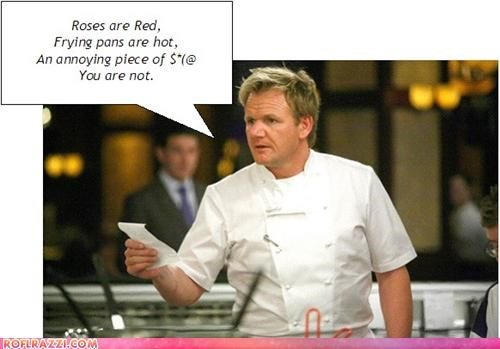 celebrity chefs,gordon ramsay,lolz,love,poetry