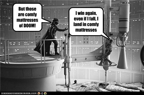 I win again, even if I fall, I land in comfy mattresses But those are comfy mattresses of DOOM!