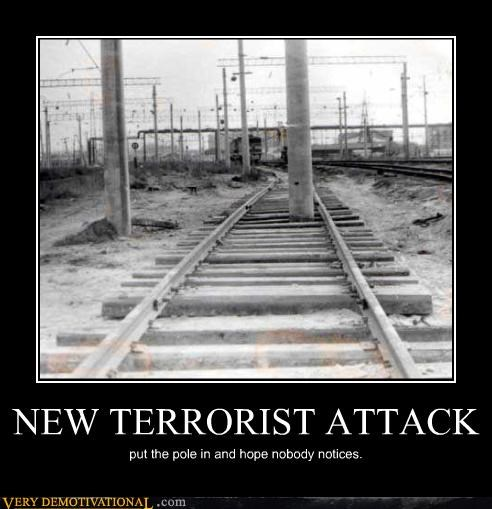 NEW TERRORIST ATTACK put the pole in and hope nobody notices.