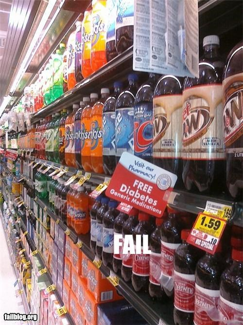 diabetics,failboat,g rated,grocery stores,irony,medications,Product Marketing,signs,soda