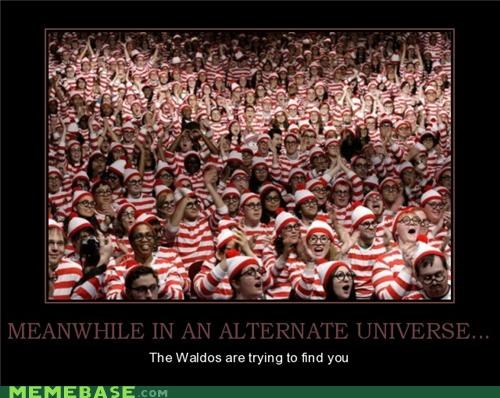 alternate universe,Meanwhile,meme,Memes,waldo