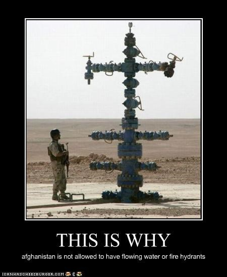 THIS IS WHY afghanistan is not allowed to have flowing water or fire hydrants