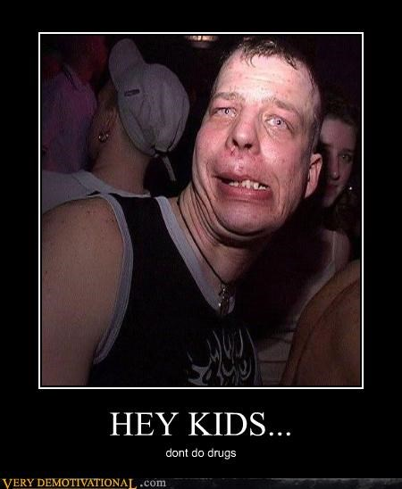 dear lord drugs gross idiots nice teeth oh god Sad warning - 4090789888