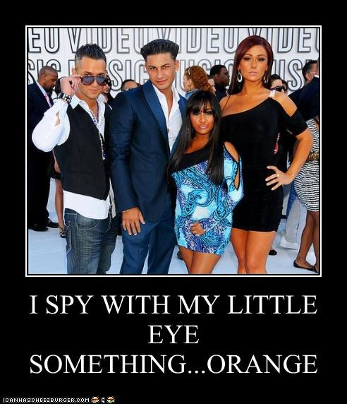 I Spy,jersey shore,lolz,orange,reality tv