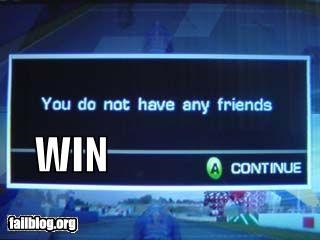 failboat forever alone friends g rated messages video games win xbox - 4102938368