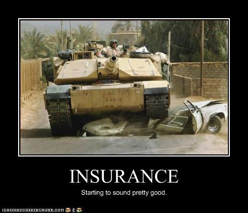 INSURANCE Starting to sound pretty good.