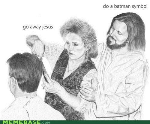 batman,hairdresser,jesus,LOL Jesus