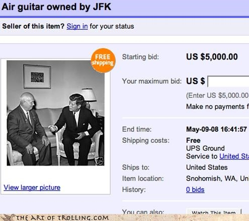 air guitar,ebay,FIVE THOUSAND DOLLARS,jfk,our first president,steal