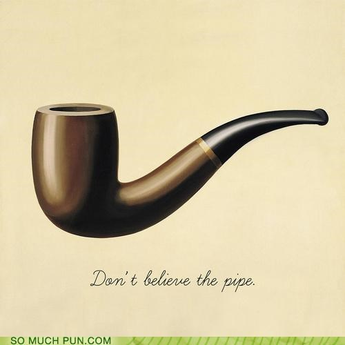 ceci-nest-pas-une-pipe dont-believe-the-hype pipe René Magritte rhyme the treachery of images the treason of images - 4111669760