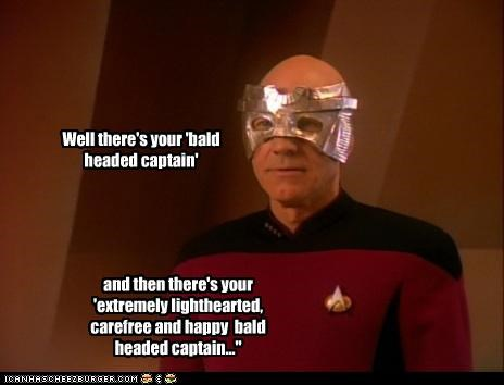 Well there's your 'bald headed captain' and then there's your 'extremely lighthearted, carefree and happy bald headed captain...""