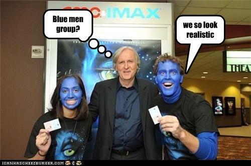 Blue men group? we so look realistic