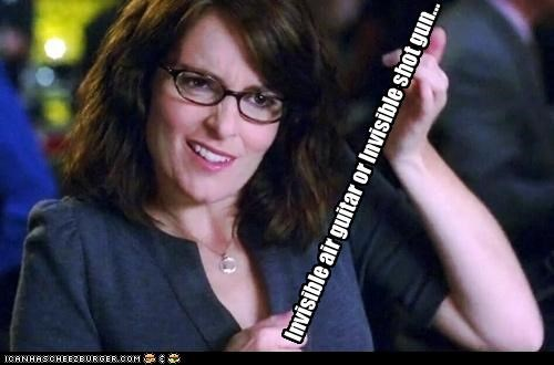 30 rock,air guitar,cheesy blasters,guns,invisible,liz lemon,lolz,tina fey