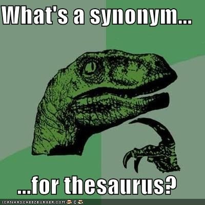 What's a synonym...  ...for thesaurus?