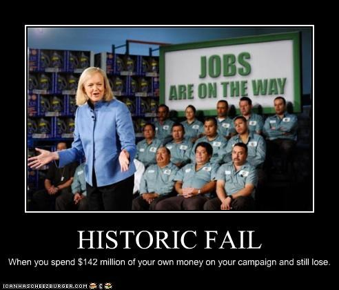 HISTORIC FAIL When you spend $142 million of your own money on your campaign and still lose.