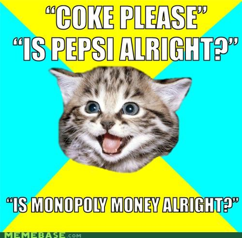 classic,coke,Happy Kitten,monopoly money,pepsi