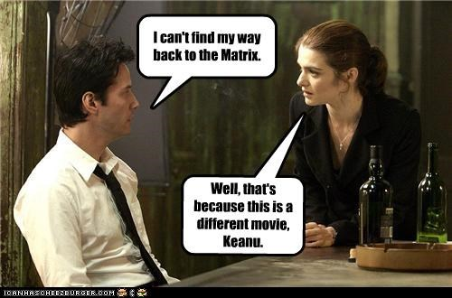 alzheimers confused constantine keanu reeves lolz movies rachel weisz the matrix - 4131793664