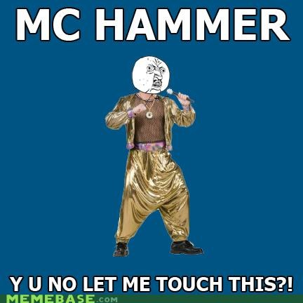 cant-touch-this dont-hurt-him hammer pants mc hammer Memes - 4136150272