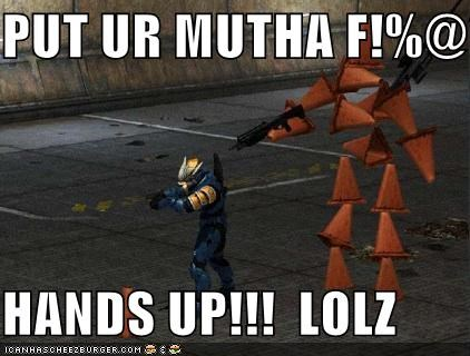 PUT UR MUTHA F!%@*$  HANDS UP!!!  LOLZ