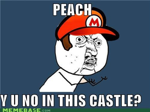 another castle mario princess peach video games Y U No Guy - 4138949376